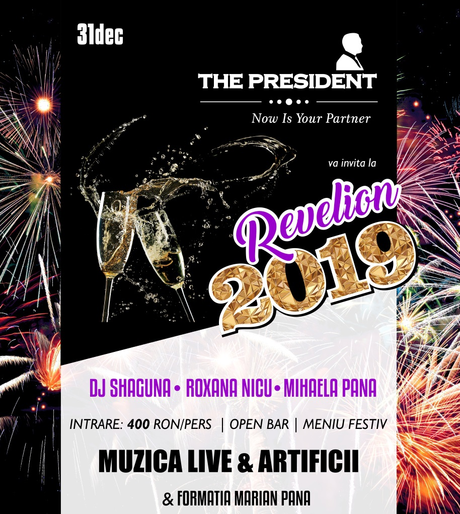 Revelion 2019 la The President